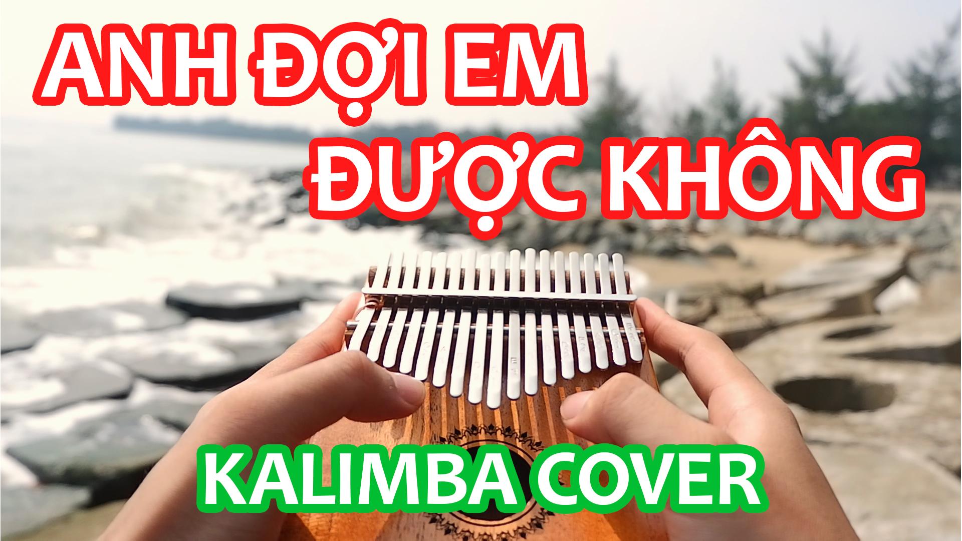 Anh đợi em được không Kalimba